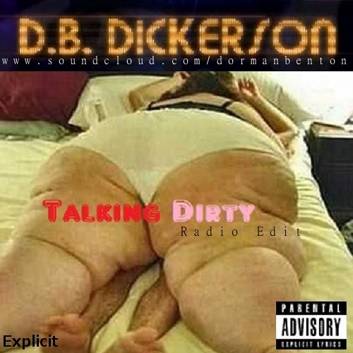 Talking Dirty - (Radio Edit) Explicit Rap/Pop - D.B. Dickerson