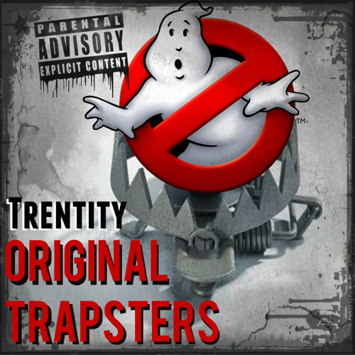 Original Trapsters (Trentity Mix)