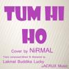 Tum Hi Ho [ Cover ] - NiRMAL