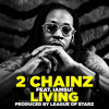 Living - 2 Chainz feat. IAMSU!