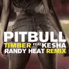 Pitbull feat. Kesha - Timber(Randy Heat Remix Dub)