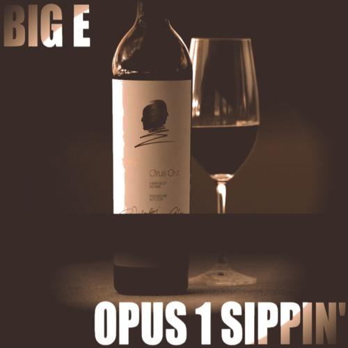 BIG E - OPUS 1 SIPPIN'