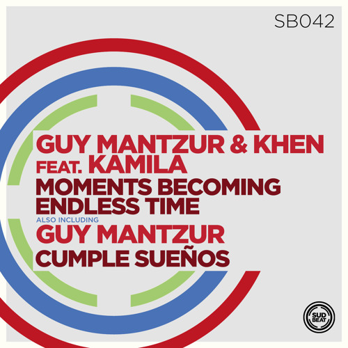 Guy Mantzur & Khen  Feat. Kamila - Moments Becoming Endless Time