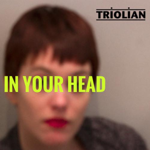 Triolian - In My Head