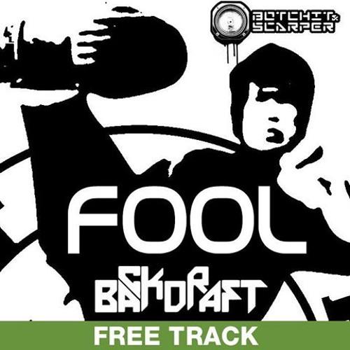 Backdraft - Fool (FREE DOWNLOAD)
