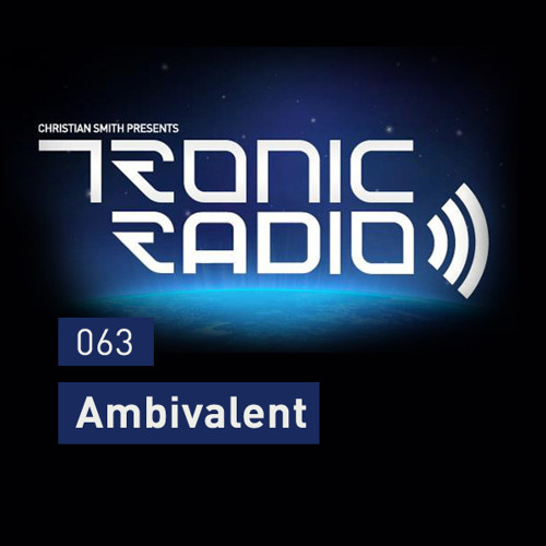 Tronic Podcast 063 with Ambivalent