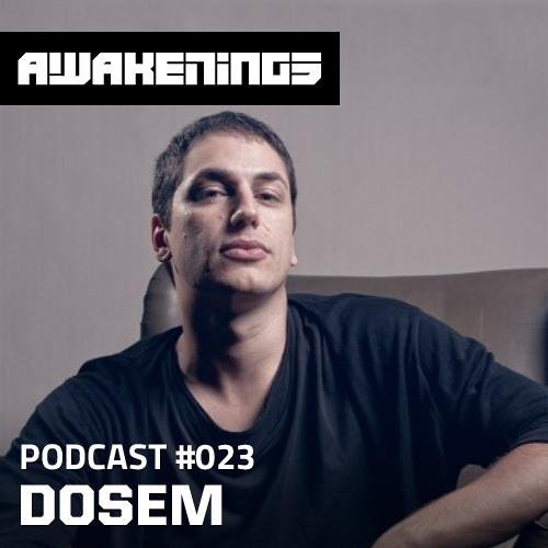 Awakenings Podcast #023 - Dosem