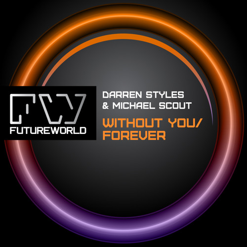 Darren Styles & Michael Scout - Without You / Forever - REL: 4-11-2013 Beatport