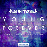 Justin Michael feat. Phillip LaRue - Young Forever