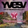 YVES V Live At TOMORROWWORLD 2013 FULL SET