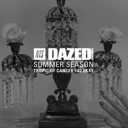 NTS Summer Season - Tropic Of Cancer Takeover