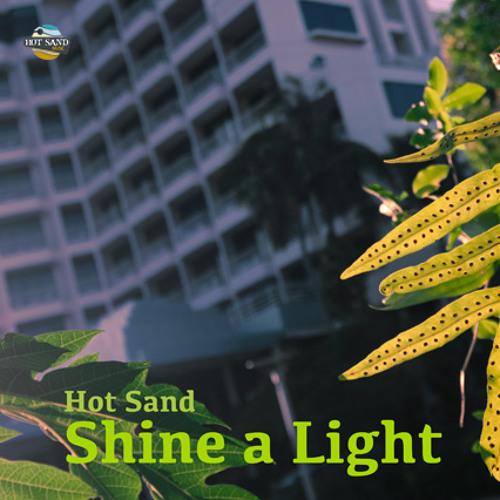 Hot Sand - Shine a Light