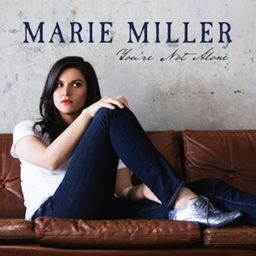 Marie Miller: You're Not Alone