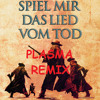 Spiel Mir Das Lied Vom Tod (Plasma Remix) SC Prev