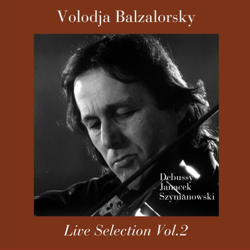 Debussy, Janáček, Szymanowski: Sonatas for Violin and Piano (Live Selection Vol. 2)