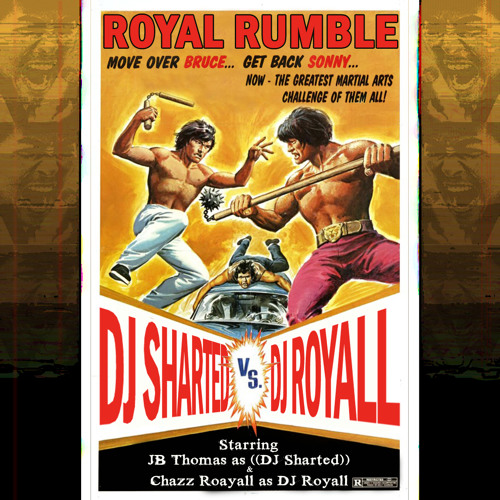 Chazz Royall -v- Dj Sharted - Royal Rumble