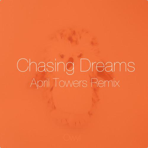 Chasing Dreams (April Towers Remix)