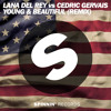 Lana Del Rey vs Cedric Gervais - Young & Beautiful (Remix)