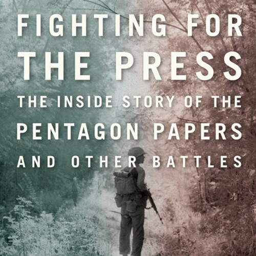 The inside story of freedom of the press and the Pentagon Papers