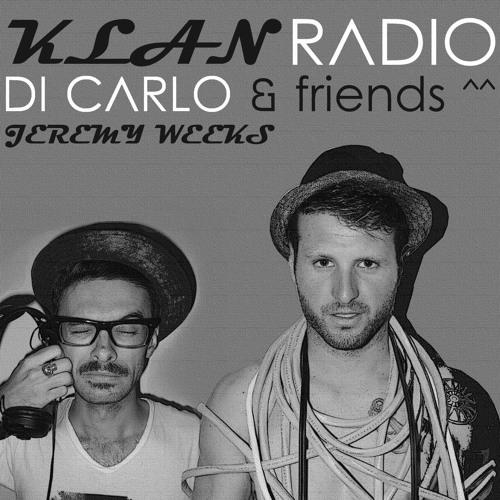 Mix Klan Radio ^^ Di Carlo & Friends by Jeremy Weeks
