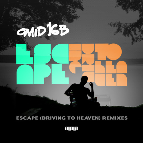 Omid 16B - Escape (Driving To Heaven) Double remix package
