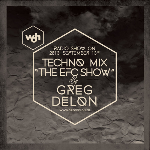 United Techno mix - EFC Radio Show By Greg Delon