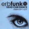 Erbfunk - Dead Can Dance (Erbinger's Edit)