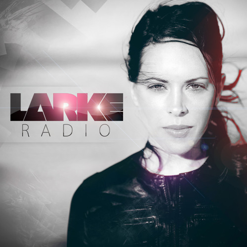 LARKE RADIO - EPISODE 8