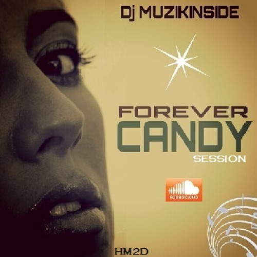 Dj Muzikinside - FOREVER CANDY (Soulful House Session)