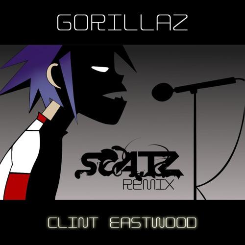Gorillaz - Clint Eastwood (Scatz Remix)