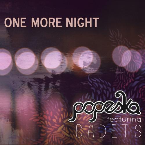 Popeska ft. Cadets - One More Night [EDMT Premiere]