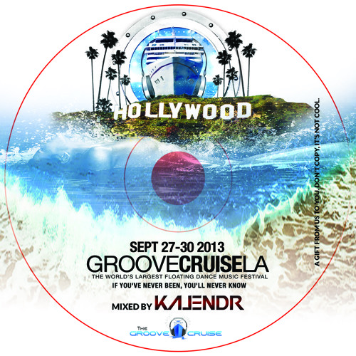 2013 L.A. Groove Cruise Official Mix (Mixed By Kalendr) ~ FREE DOWNLOAD