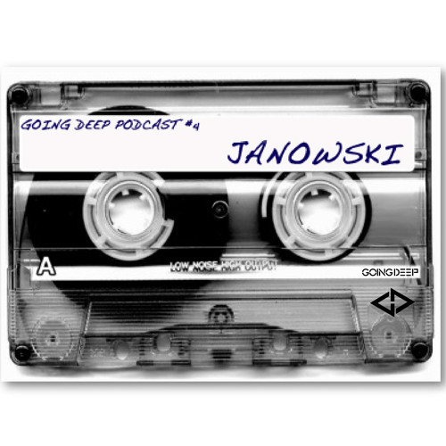 Going Deep Podcast Nº4 by Janowski