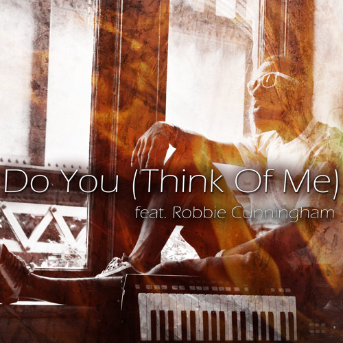 Do You (Think Of Me) feat. Rob