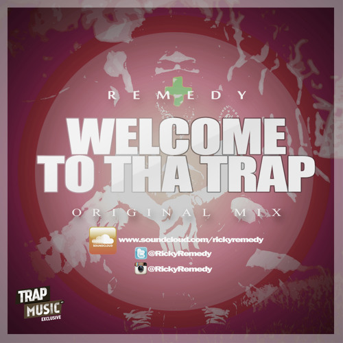 WELCOME TO THA TRAP by Remedy+ | TrapMusic.NET Exclusive