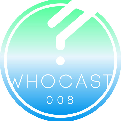 WHOCAST008 - Ahoi & Cheers (Who Else Music / Unrivaled Music)