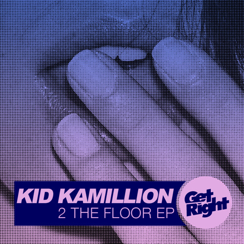 Kid Kamillion - 2 The Floor EP (Out Now!)