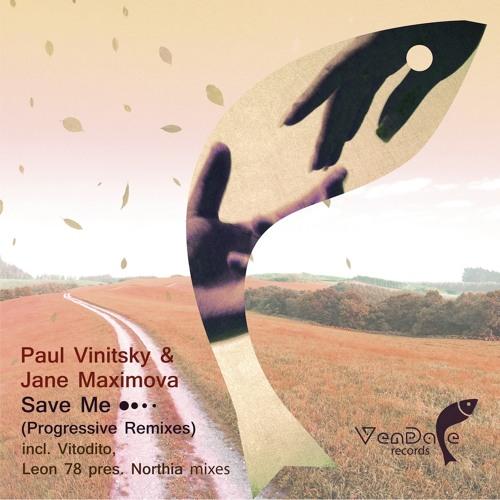 Paul Vinitsky & Jane Maximova - Save Me (Vitodito Remix) {#39 IN BEATPORT TOP100 TRANCE!!!}