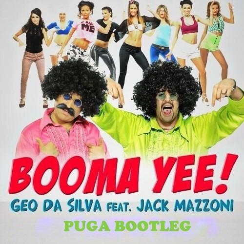 Geo Da Silva feat. Jack Mazzoni - Booma Yee (Puga Bootleg) FREE DOWNLOAD