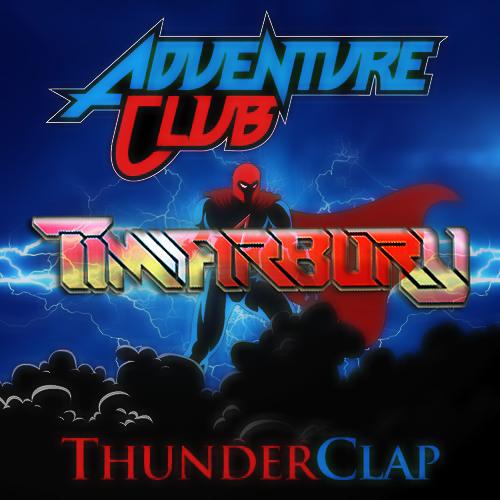 Adventure Club - Thunderclap (TIMarbury's Trap)
