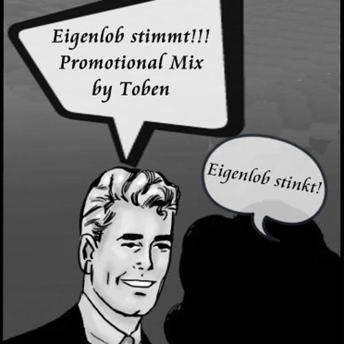 Eigenlob Stimmt ! - Promotional Mix by Toben [FREE DL]