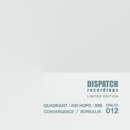 Quadrant + Kid Hops + Iris - Convergence [Dispatch LTD 012 A]