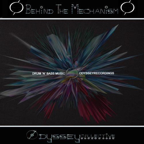 Behind The Mechanism * OUT NOW * BEATPORT/DNBARENA/JUNO/ITUNES