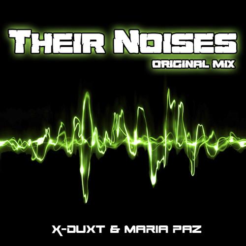 X - Duxt & Maria Paz - Their Noises (Original Mix) (Soundcloud Edit)