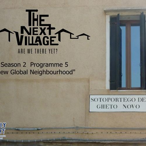 """The Next village """"new global neighbourhood"""""""