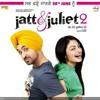 Akhiyan Nu Akhiyan Ch | Jatt And Juliet 2 | Ambar Vashisht