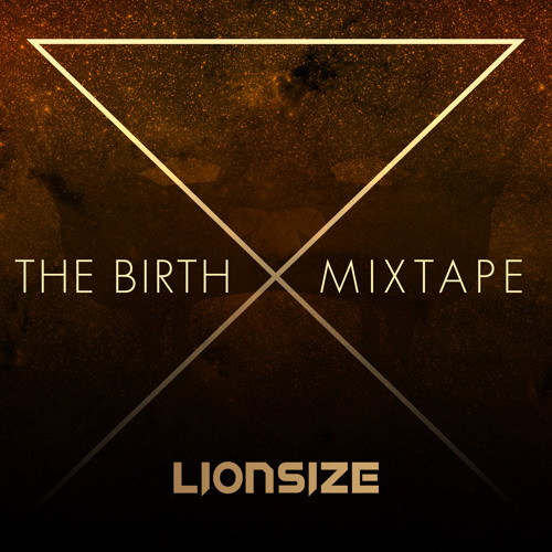 """""""The Birth"""" Mixtape By LIONSIZE"""