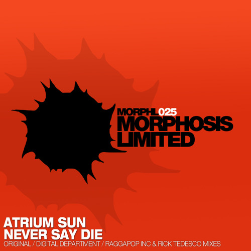 Atrium Sun - Never Say Die (Digital Department Remix)