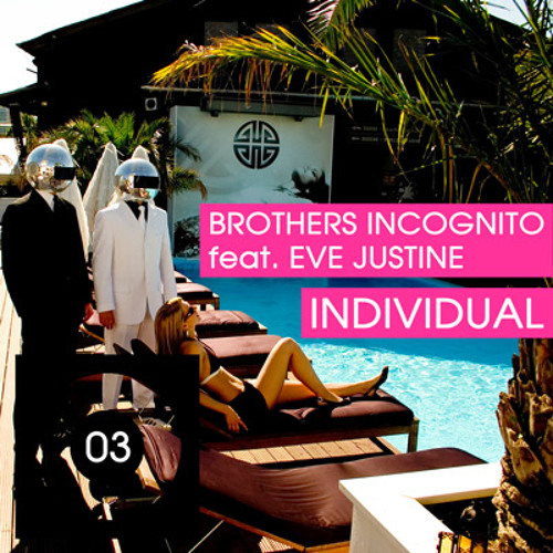 Brothers Incognito feat. Eve Justine - Individual(Original Mix)