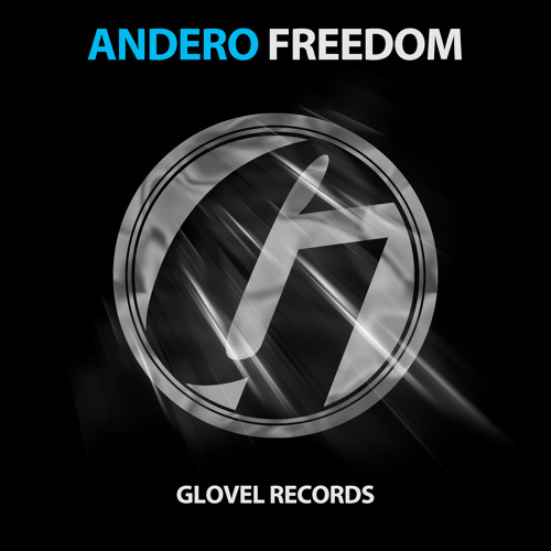 Andero - Freedom (Original mix) [Glovel Records] Preview